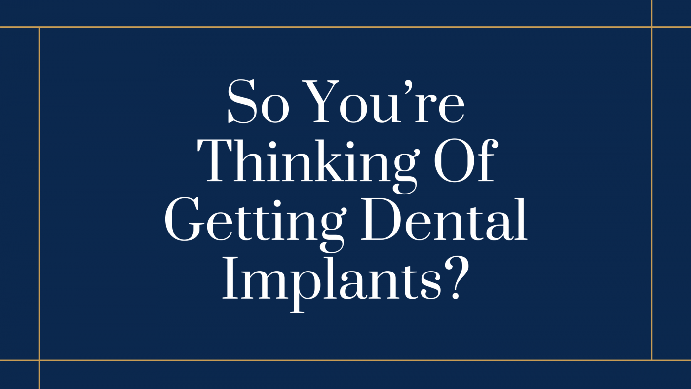thinking of getting dental implants?